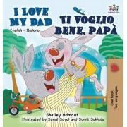 I Love My Dad Ti Voglio Bene, Papa by Shelley Admont