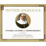 Mother Angelica's Little Book of Life Lessons and Everyday Spirituality by Mother Angelica