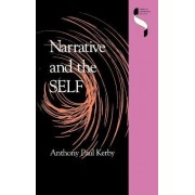 Narrative and the Self by Anthony Paul Kerby