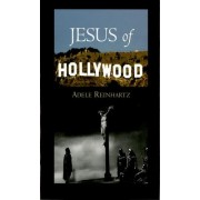 Jesus of Hollywood by Adele Reinhartz