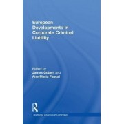 European Developments in Corporate Criminal Liability by James J. Gobert