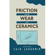 Friction and Wear of Ceramics by Said Jahanmir