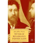 Myths of Renaissance Individualism by John Jeffries Martin
