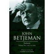 John Betjeman Letters: 1951-1984 v. 2 by Candida Lycett Green