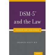 DSM-5 and the Law by Chief Division of Psychiatry and the Law Professor of Clinical Psychiatry Charles Scott