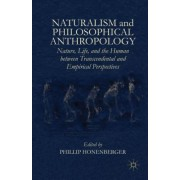 Naturalism and Philosophical Anthropology: Nature, Life, and the Human Between Transcendental and Empirical Perspectives
