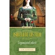 Isabela de Castilia. Legamantul iubirii (eBook)