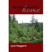 Bushwhacking Home by Lynn Hoggard
