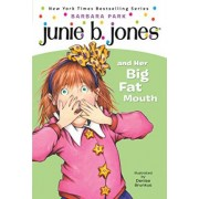 Junie B. Jones and Her Big Fat Mouth by Barbara Park
