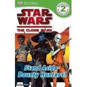Star Wars Clone Wars: Stand Aside-Bounty Hunters! by Simon Beecroft