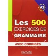 Les 500 Exercices de Grammaire A2. Livre + avec corrigés by Anne Akyüz
