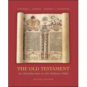 The Old Testament: An Introduction to the Hebrew Bible by Stephen L. Harris