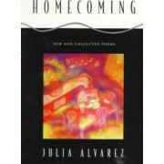 Homecoming: New and Collected Poems by Julia Alvarez