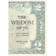 The Wisdom of 76: Young America's Way to Wealth