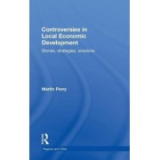 Controversies in Local Economic Development by Martin Perry