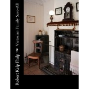 Victorian Family Save-All by Robert Kelp Philp