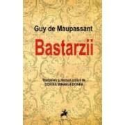 Bastarzii - Guy De Maupassant