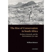 The Rise of Conservation in South Africa by Rhodes Professor of Race Relations William Beinart