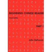 Beginning Chinese: Reader Pt. 1 by John DeFrancis