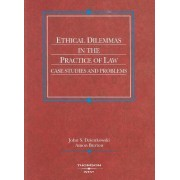 Ethical Dilemmas in the Practice of Law by John Dzienkowski
