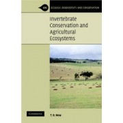 Invertebrate Conservation and Agricultural Ecosystems by Tim R. New