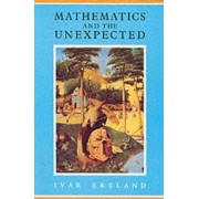 Mathematics and the Unexpected by Ivar Ekeland
