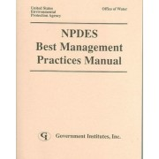 Npdes Best Management Practices Manual by Environmental Protection Agency (EPA)