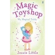 Magic Toyshop: My Magical Teddy by Jessie Little