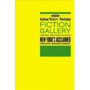 Gotham Writers' Workshop Fiction Gallery by Alex Steele