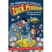 The Adventures Of Commander Zack Proton and the Warlords of Nibblecheese by Anderson