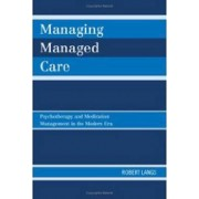 Managing Managed Care by Robert Langs