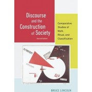 Discourse and the Construction of Society by Bruce Lincoln