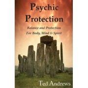 Psychic Protection by Ted Andrews