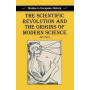The Scientific Revolution and the Origins of Modern Science by John Henry