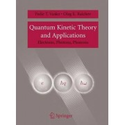 Quantum Kinetic Theory and Applications by Fedir T. Vasko