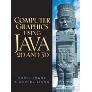 Computer Graphics Using Java 2D and 3D by Y. Daniel Liang