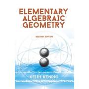 Elementary Algebraic Geometry: Second Edition