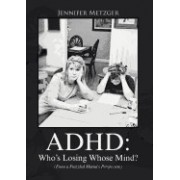 ADHD: Who's Losing Whose Mind? (from a Frazzled Mama's Perspective)