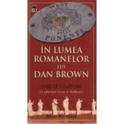 In Lumea Romanelor Lui Dan Brown Ghid De Calatorie - Oliver Mittelbach