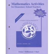 Mathematics Activities for Elementary School Teachers, Problem Solving Approach to Mathematics by Daniel Dolan