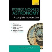 Patrick Moore's Astronomy: A Complete Introduction: Teach Yourself by Sir Patrick FRAS DSc CBE Moore