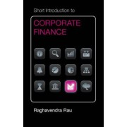 Short Introduction to Corporate Finance by Raghavendra Rau