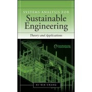 Systems Analysis for Sustainable Engineering by Ni-Bin Chang