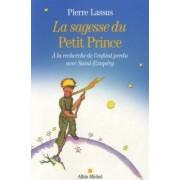 La sagesse du Petit Prince by Pierre Lassus