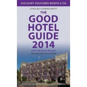 The Good Hotel Guide Great Britain & Ireland 2014 2013 by Adam Raphael