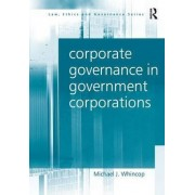 Corporate Governance in Government Corporations by Michael J. Whincop