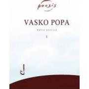 Vasko Popa - Opera Poetica I+II