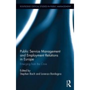 Public Service Management and Employment Relations in Europe;: Emerging from the Crisis?