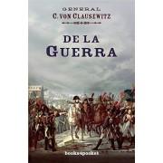 Carl Von Clausewitz De La Guerra (B4P) (Ensayo Divulgacion (books))