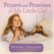 Prayers and Promises for My Little Girl by Stormie Omartian